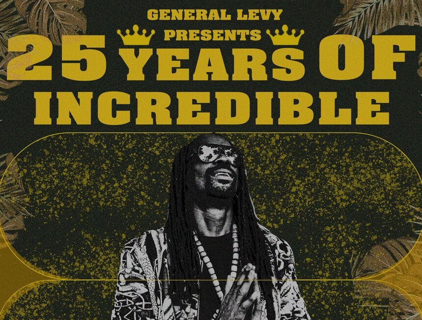 25 Years of Incredible: General Levy touring in celebration of jungle's most iconic track